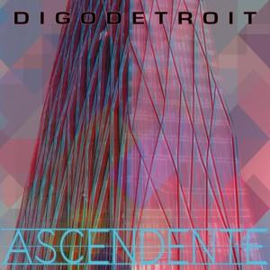 Digo Detroit - Ascendente