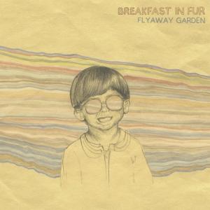 Breakfast in Fur - Flyaway Garden