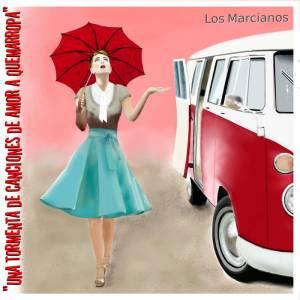 Los Marcianos - Una Tormenta de Canciones de Amor a Quemarropa
